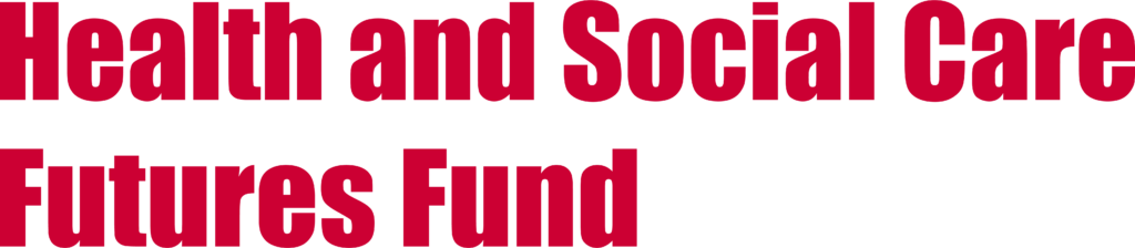 Health and Social Care Futures Fund
